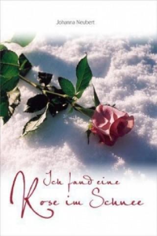 Ich fand eine Rose im Schnee