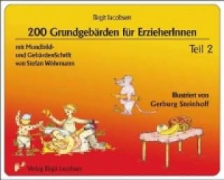200 Grundgebärden für ErzieherInnen. Tl.2