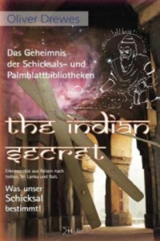 The Indian Secret. Das Geheimnis der Schicksals- und Palmblattbibliotheken