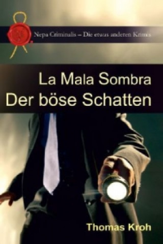 La Mala Sombra - Der böse Schatten