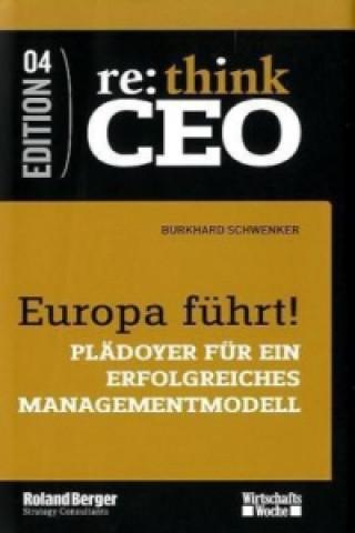 Europa führt! Plädoyer für ein erfolgreiches Managementmodell