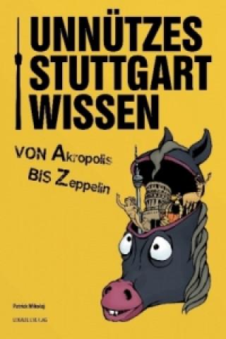 Unnützes Stuttgartwissen. Bd.1