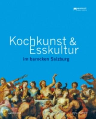 Kochkunst & Esskultur im barocken Salzburg