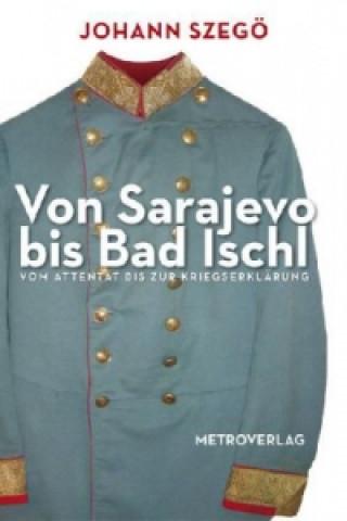 Von Sarajevo bis Bad Ischl