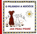 O pejskovi a kočičce Jak psali psaní