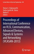 Proceedings of International Conference on VLSI, Communication, Advanced Devices, Signals & Systems and Networking (VCASAN-2013)