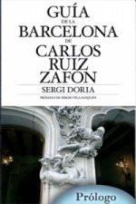 Guia de la Barcelona de Carlos Ruiz Zafón. Das Barcelona von Carlos Ruiz Zafón, spanische Ausgabe