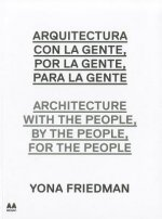 Architecture with the people, by the people. Yona Friedman