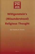 Wittgensteins (Misunderstood) Religious Thought