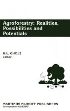 Agroforestry: Realities, Possibilities and Potentials