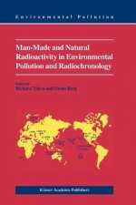 Man-Made and Natural Radioactivity in Environmental Pollution and Radiochronology
