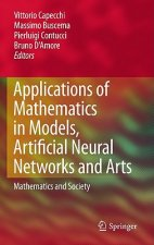 Applications of Mathematics in Models, Artificial Neural Networks and Arts: Mathematics and Society