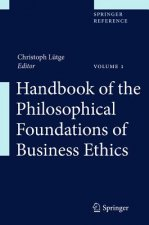 Handbook of the Philosophical Foundations of Business Ethics, 3
