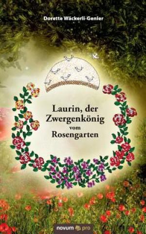 Laurin, Der Zwergenkonig Vom Rosengarten