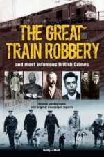 Great Train Robbery and Most Infamous British Crimes