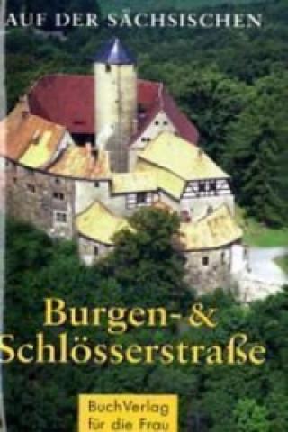 Auf der sächsischen Burgen- & Schlösserstraße