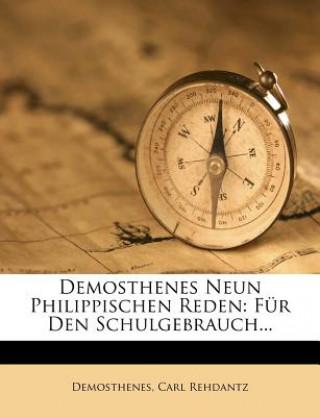 Demosthenes Neun Philippischen Reden: Für Den Schulgebrauch