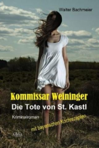 Kommissar Weininger, Die Tote von St. Kastl