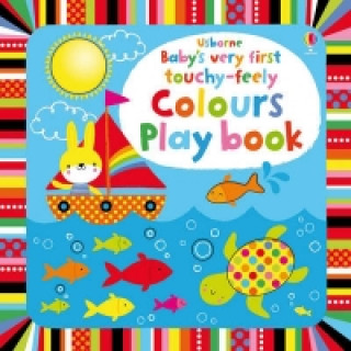 Baby's Very First Touchy-Feely Colours Play Book