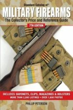 Standard Catalog of Military Firearms 7th Edition
