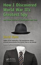 How I Discovered World War Ii's Greatest Spy and Other Stori
