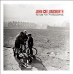 John Chillingworth: Picture Post Photographer