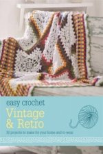 Easy Crochet: Vintage and Retro