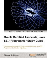 Oracle Certified Associate, Java SE 7 Programmer Study Guide