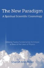 New Paradigm - A Spiritual Scientific Cosmology