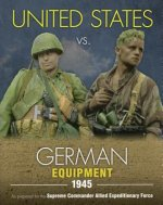 United States vs. German Equipment 1945