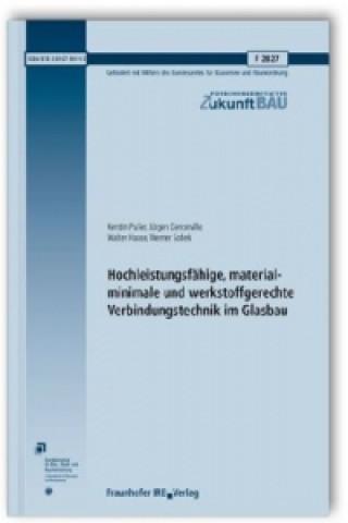 Hochleistungsfähige, materialminimale und werkstoffgerechte Verbindungstechnik im Glasbau