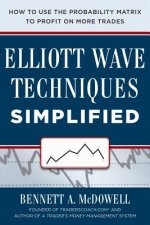 Elliot Wave Techniques Simplified: How to Use the Probability Matrix to Profit on More Trades
