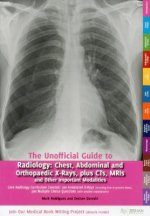 Unofficial Guide to Radiology: Chest, Abdominal and Orthopae