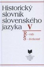 Historický slovník slovenského jazyka V (R - Š)