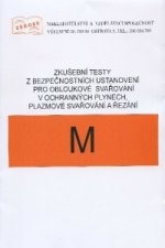 Zkušební testy z bezpečnostních ustanovení pro obloukové svařování v ochranných plynech, plazmové sv