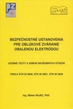 Bezpečnostné ustanovenia pre oblúkové zváranie obalenou elektródou.
