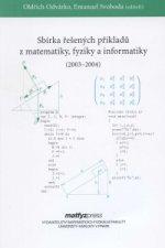 Sbírka řešených příkladů z matematiky, fyziky a informatiky 2003,2004