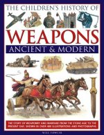 Children's History of Weapons: Ancient and Modern