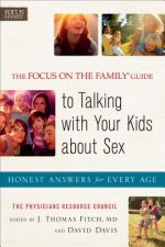 Focus on the Family Guide to Talking with Your Kids About Se