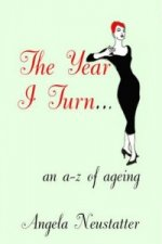Year I Turn A Quirky A Z Of Ageing