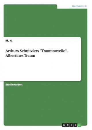 Arthurs Schnitzlers Traumnovelle. Albertines Traum