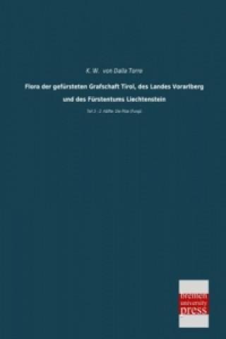 Flora der gefürsteten Grafschaft Tirol, des Landes Vorarlberg und des Fürstentums Liechtenstein. Tl.3/2