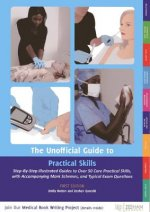 Unofficial Guide to Practical Skills: Over 50 Illustrated Pr