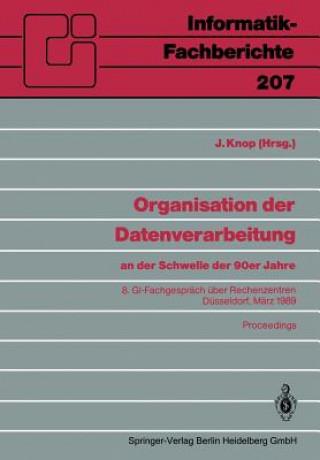 Organisation Der Datenverarbeitung an Der Schwelle Der 90er Jahre