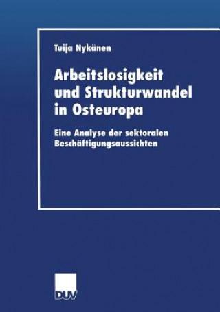 Arbeitslosigkeit Und Strukturwandel in Osteuropa
