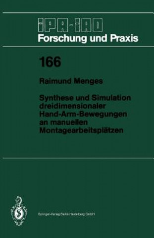 Synthese Und Simulation Dreidimensionaler Hand-Arm-Bewegungen an Manuellen Montagearbeitspl tzen