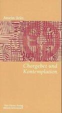 Chorgebet und Kontemplation