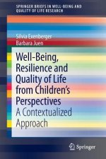 Well-Being, Resilience and Quality of Life from Children s Perspectives, 1