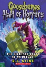 Goosebumps Hall of Horrors #6: The Birthday Party of No Return