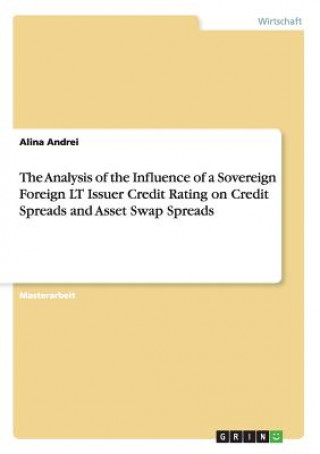Analysis of the Influence of a Sovereign Foreign LT Issuer Credit Rating on Credit Spreads and Asset Swap Spreads